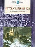 Historic Fraserburgh: Archaeology and Development