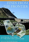 Finds from the Frontier: Material Culture in the 4th-5th Centuries