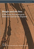 People and the Sea: A Maritime Archaeological Research Agenda for England