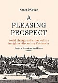 A Pleasing Prospect: Social Change and Urban Culture in Eighteenth-Century Colchester