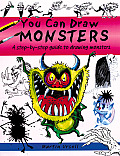 You Can Draw Monsters: A Step-By-Step Guide to Drawing Monstrous Beasts