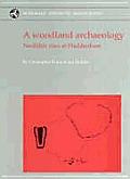 A Woodland Archaeology: The Haddenham Project Volume I