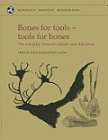 Bones for Tools - Tools for Bones: The Interplay Between Objects and Objectives