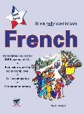 So You Really Want To Learn French: a Textbook for Key Stage 3 Common Entrance and Scholarship