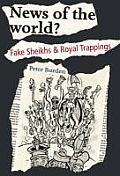 News of the World?: Fake Shiekhs and Royal Trappings