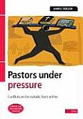 Pastors Under Pressure: Conflicts on the Outside, Fears Within