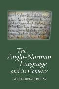 The Anglo-Norman Language and Its Contexts by Richard Ingham ...
