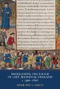 Socialising the Child in Late Medieval England, C. 1400-1600