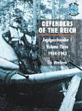 Defenders of the Reich Jagdgeschwader 1 Volume 3 1944 1945