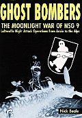 Ghost Bombers: The Moonlight War of Nsg 9; Luftwaffe Night Attack Operations from Anzio to the Alps