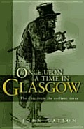 Once Upon a Time in Glasgow The City from the Earliest Times
