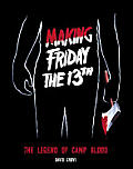 Making Friday The 13th The Legend Of Ca