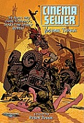 Cinema Sewer Volume 3: The Adults Only Guide to History's Sickest and Sexiest Movies! (Cinema Sewer Cinema Sewer) Cover