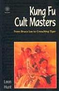 Kung Fu Cult Masters : From Bruce Lee To Crouching Tiger (03 Edition)
