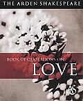 Arden Shakespeare Book of Quot. on Love (01 Edition) Cover