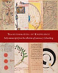 Transformation of Knowledge Early Manuscripts from the Collection of Lawrence J Schoenberg