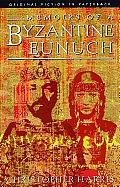 Memoirs Of A Byzantine Eunuch
