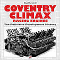 Coventry Climax Racing Engines The Definitive Development History