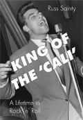 King of the Cali': a Lifetime on Rock N' Roll