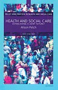 Health and Social Care - Establishing a Joint Future? (Policy & Practice in Health and Social Care series No. 6)