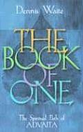 Book of One The Spiritual Path of Advaita
