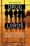 Drug Lords: The Rise and Fall of the Cali Cartel