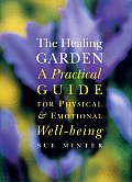 Healing Garden A Practical Guide for Physical & Emotional Well Being