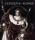 Citizens & Kings Portraits in the Age of Revolution 1760 1830