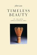 Timeless Beauty: In the Arts and Everyday Life