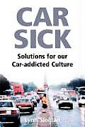 Car Sick Solutions for Our Car Addicted Culture
