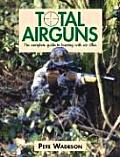 Total Airguns The Complete Guide To Hunting Wi