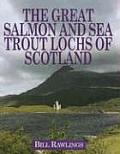 The Great Salmon and Sea Trout Lochs of Scotland