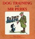Dog Training with Mr. Perks
