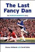 Last Fancy Dan: the Duncan Mckenzie Story