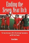 Liverpool FC: Ending the Seven Year Itch: the Story of the 1972-73 1ST Division Championship and Uefa Cup Triumph