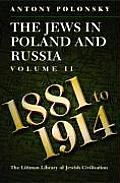 The Jews in Poland and Russia - Volume II: 1881 to 1914