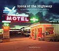 Icons of the Highway A Celebration of Small Town America