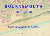 Bournemouth 1810-2010: From Smugglers To Surfers