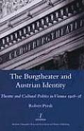 The Burgtheater and Austrian Identity: Theatre and Cultural Politics in Vienna, 1918-38