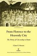 From Florence to the Heavenly City: The Poetry of Citizenship in Dante: The Poetry of Citizenship in Dante