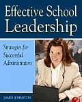 Effective School Leadership: Strategies for Successful School Administrators
