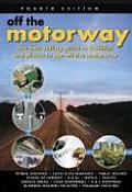 Off the Motorway: A Popular Guide That Follows the Junctions of Each of the Leading Motorways in England, Wales and Now Sctoland (Off the Motorway: A Popular Guide That Follows the Junctions of Each)