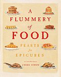 Flummery Of Food A Literary Feast For Epicures
