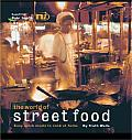 World of Street Food Easy Quick Meals to Cook at Home