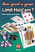 How Good Is Your Limit Hold Em