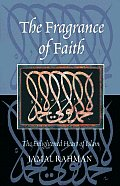 Fragrance of Faith : Enlightened Heart of Islam (04 Edition) Cover
