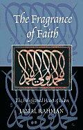 Fragrance of Faith The Enlightened Heart of Islam