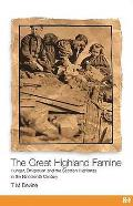 Great Highland Famine: Hunger, Emigration and the Scottish Highlands in the Nineteenth Century