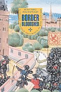border bloodshed  scotland  england and france at war  1369 1403 new trade