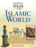Historical Atlas of the Islamic World (05 Edition)